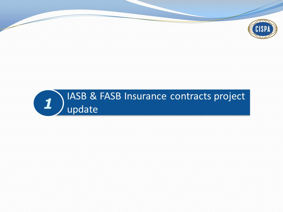 IASB & FASB Insurance contracts project update