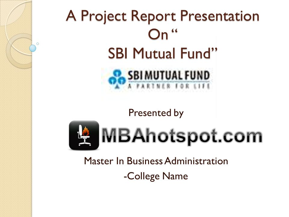 A Project Report Presentation On SBI Mutual Fund