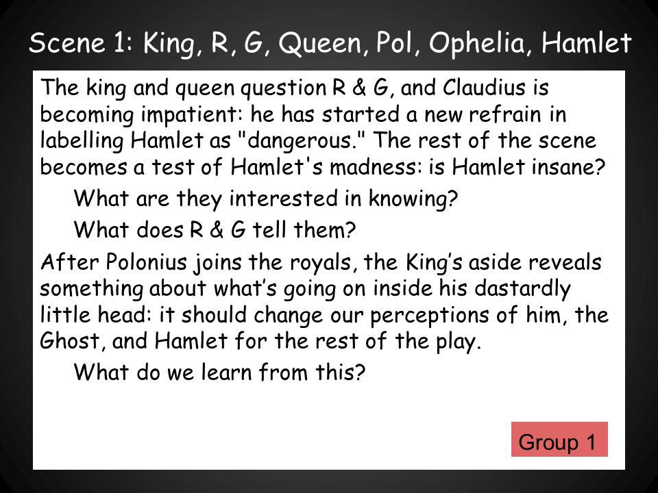 Scene 1: King, R, G, Queen, Pol, Ophelia, Hamlet