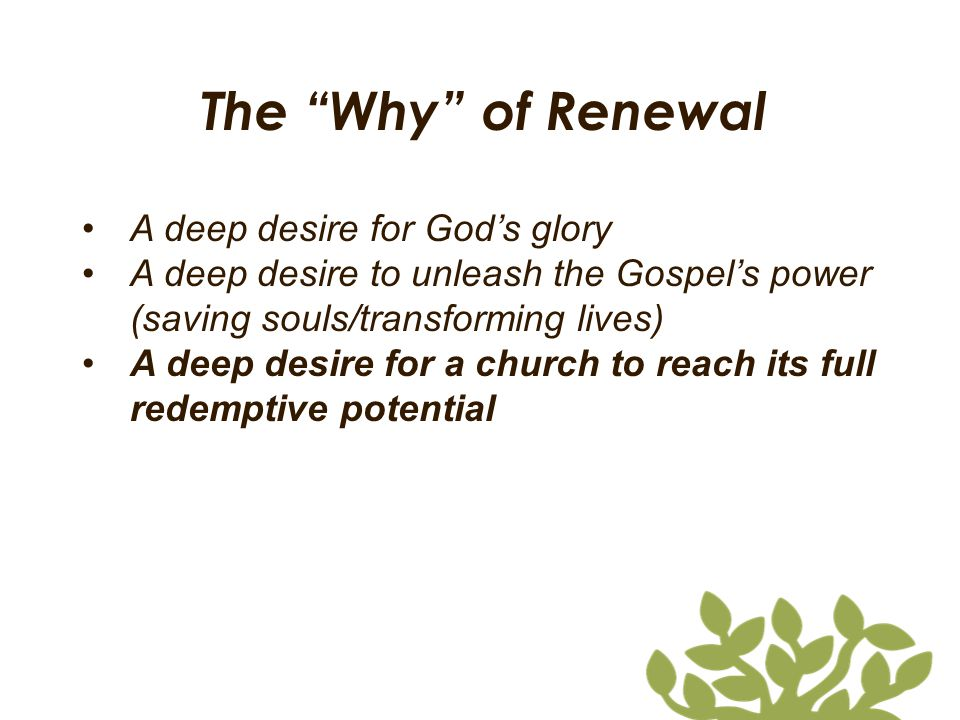 The Why of Renewal A deep desire for God's glory