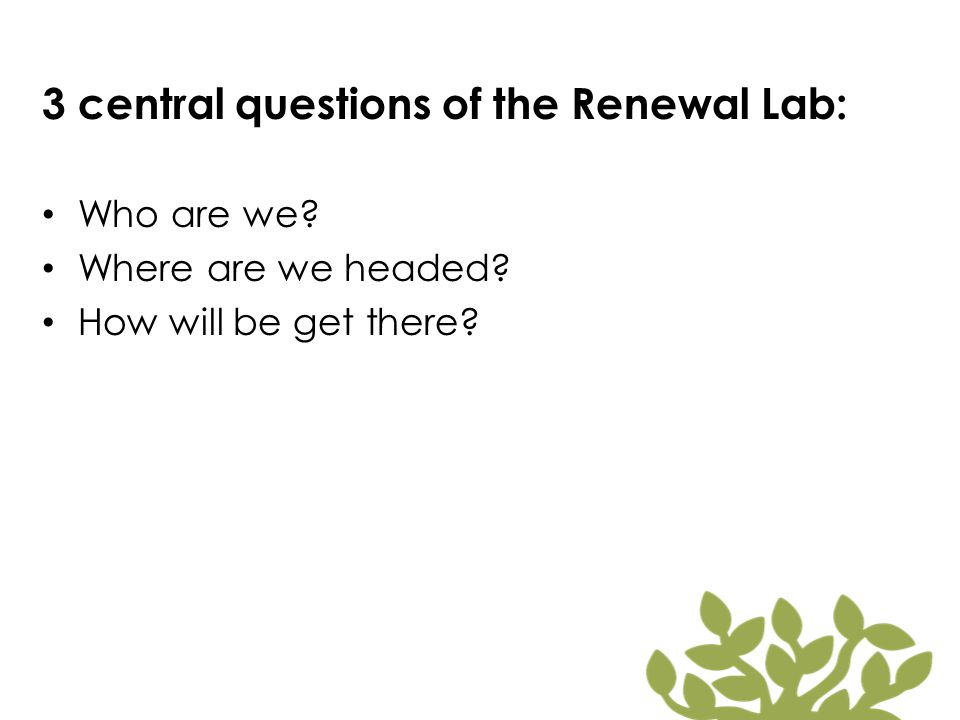 3 central questions of the Renewal Lab: