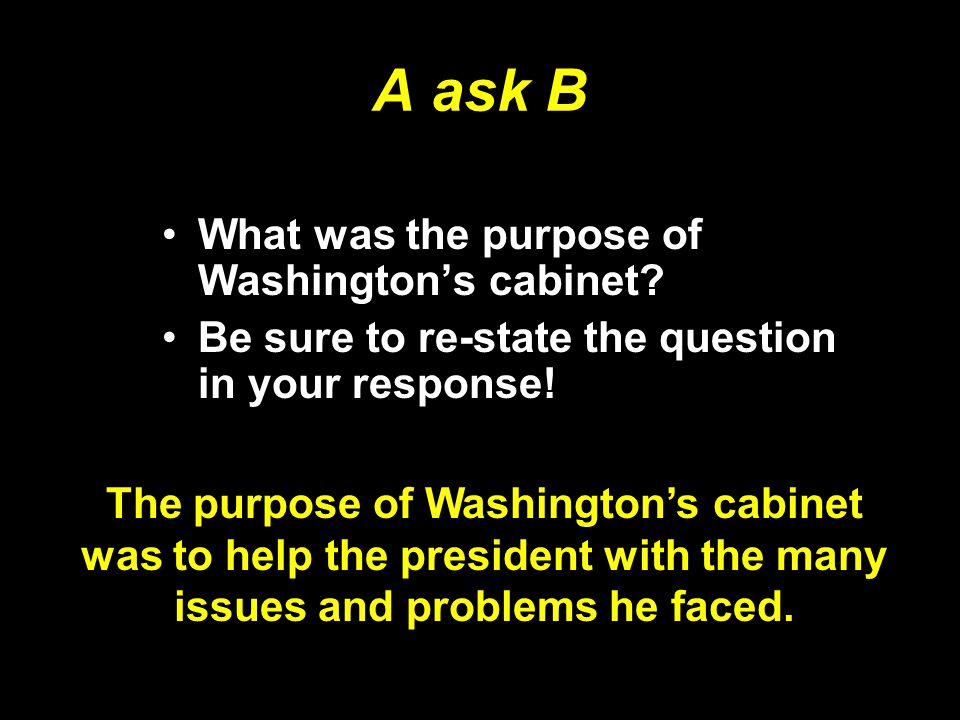 A ask B What was the purpose of Washington's cabinet