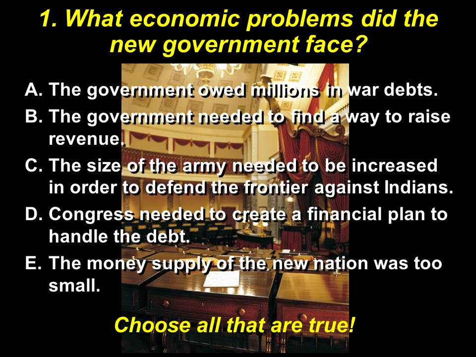 1. What economic problems did the new government face