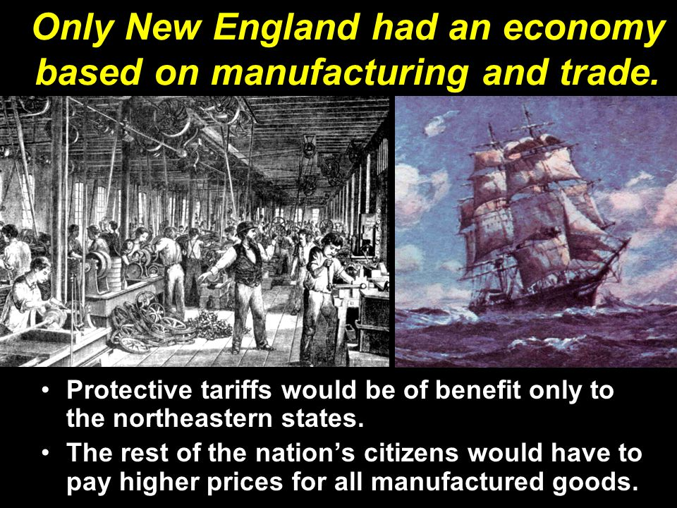 Only New England had an economy based on manufacturing and trade.