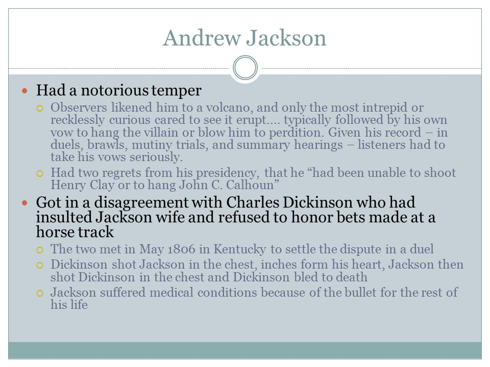 Andrew Jackson Had a notorious temper