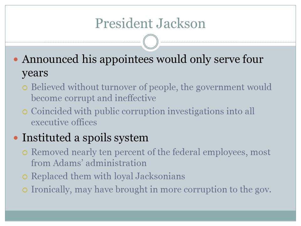 President Jackson Announced his appointees would only serve four years