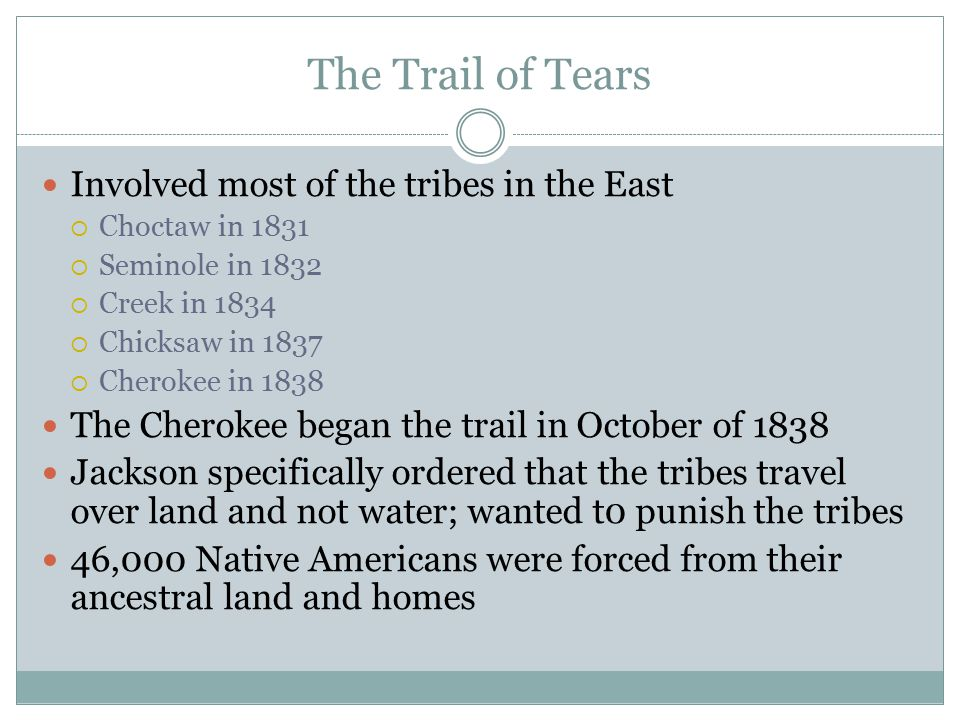 The Trail of Tears Involved most of the tribes in the East