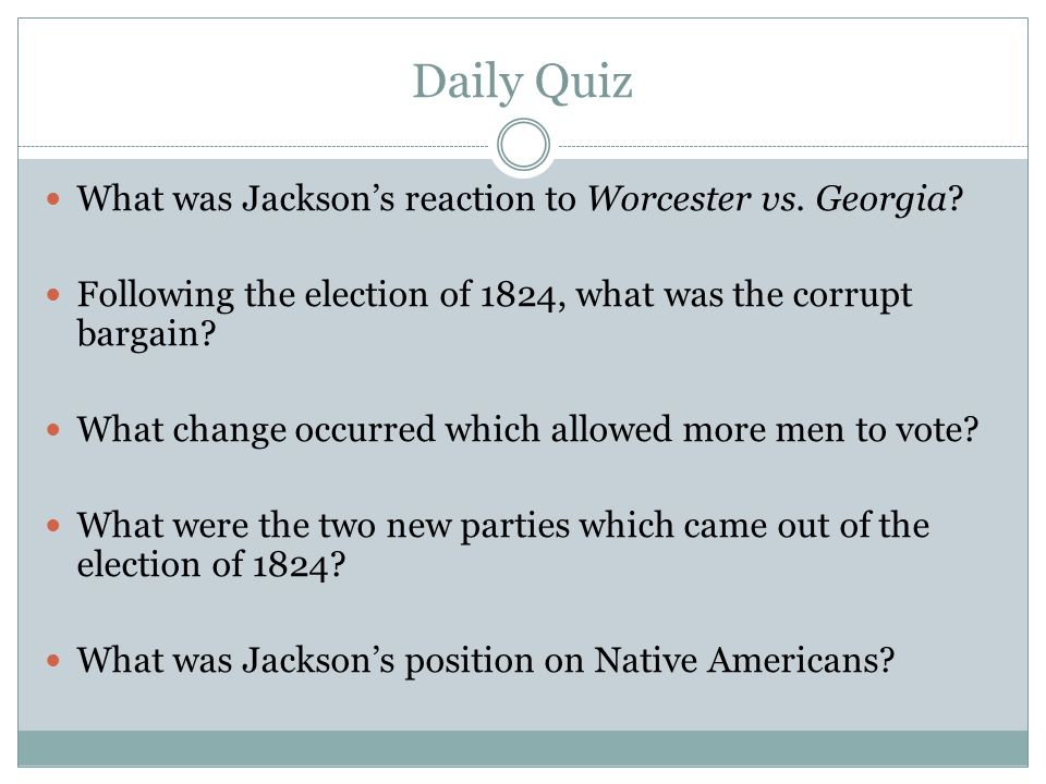 Daily Quiz What was Jackson's reaction to Worcester vs. Georgia