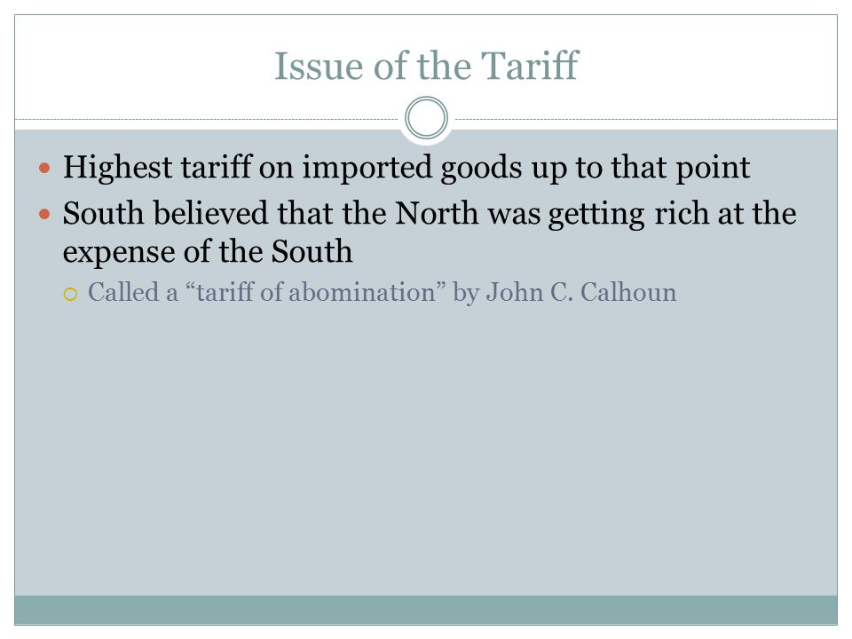 Issue of the Tariff Highest tariff on imported goods up to that point