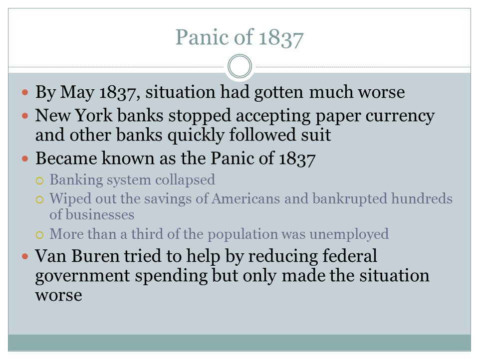 Panic of 1837 By May 1837, situation had gotten much worse