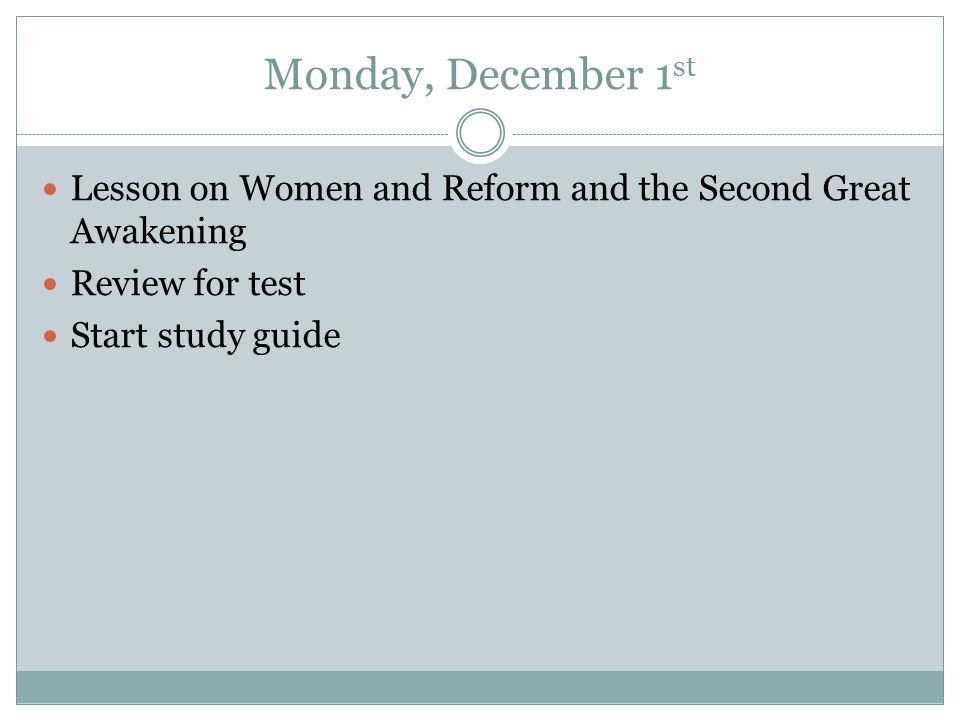 Monday, December 1st Lesson on Women and Reform and the Second Great Awakening.