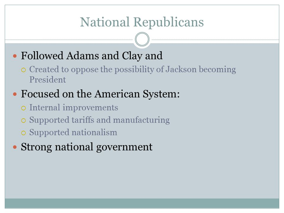 National Republicans Followed Adams and Clay and