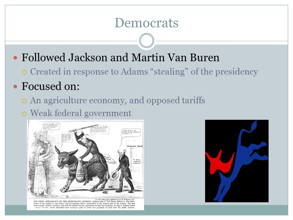 Democrats Followed Jackson and Martin Van Buren Focused on: