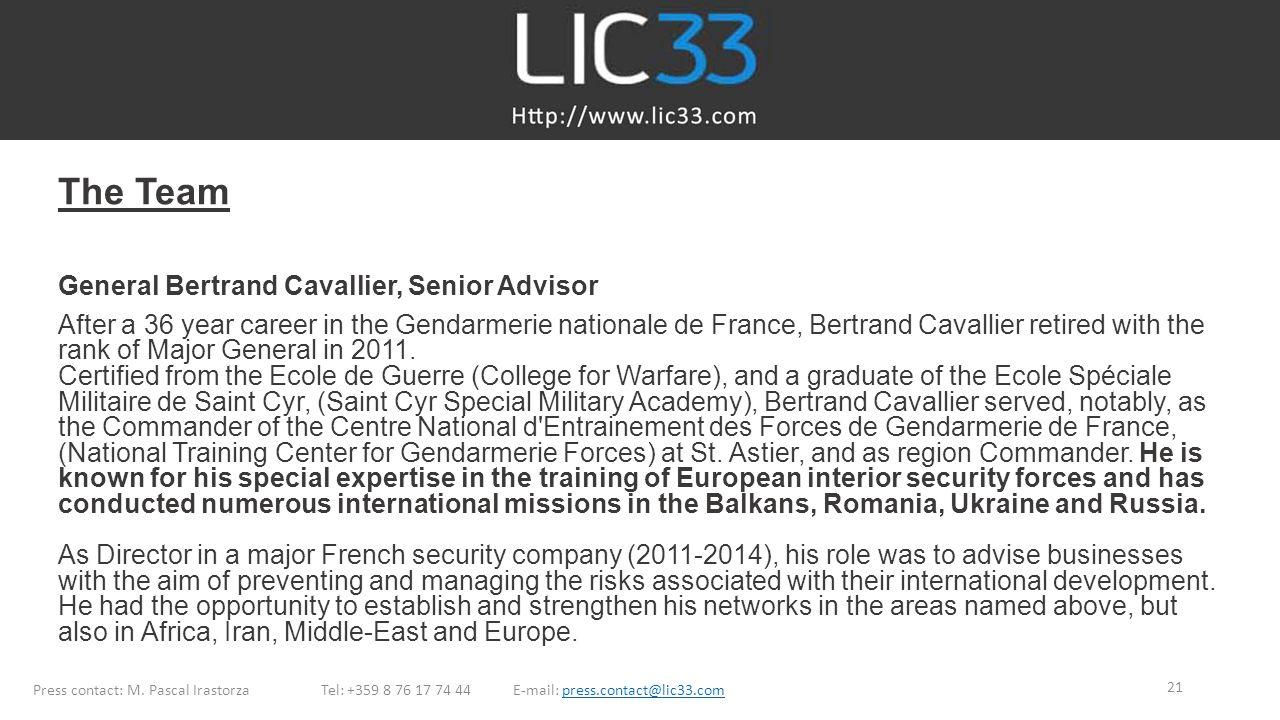 The Team General Bertrand Cavallier, Senior Advisor