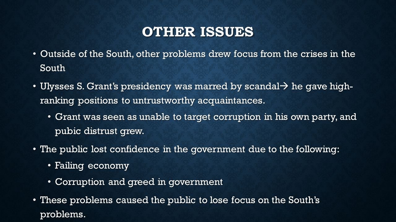 Other Issues Outside of the South, other problems drew focus from the crises in the South.