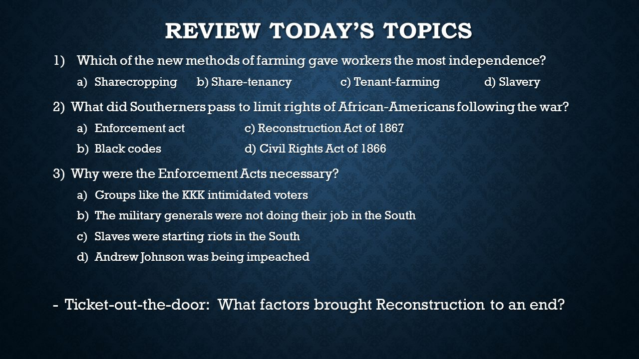 Review Today's Topics Which of the new methods of farming gave workers the most independence