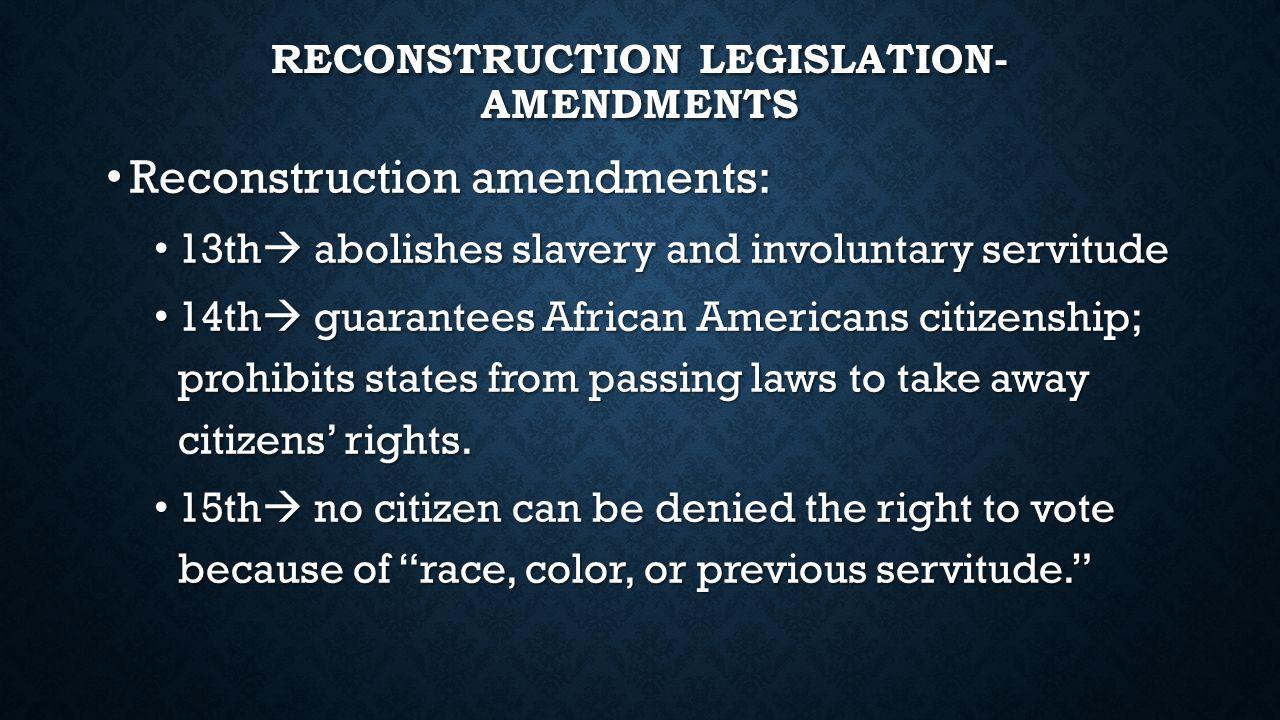 Reconstruction Legislation- Amendments