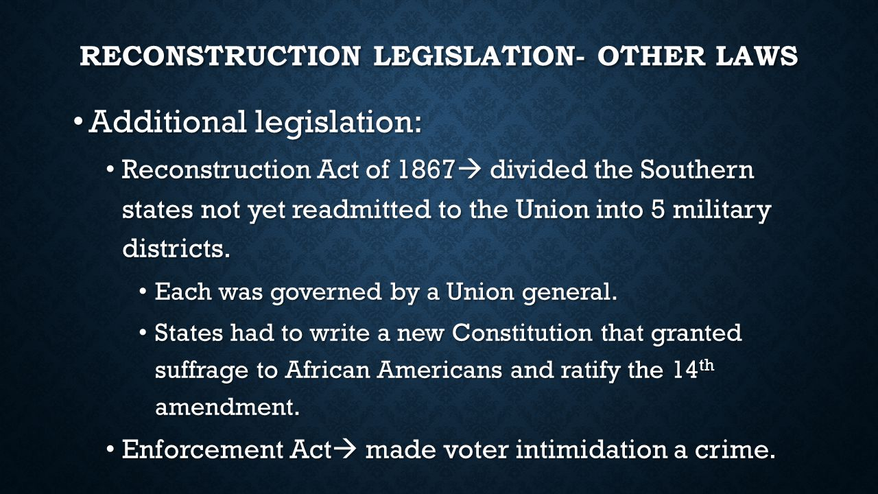 Reconstruction Legislation- Other laws