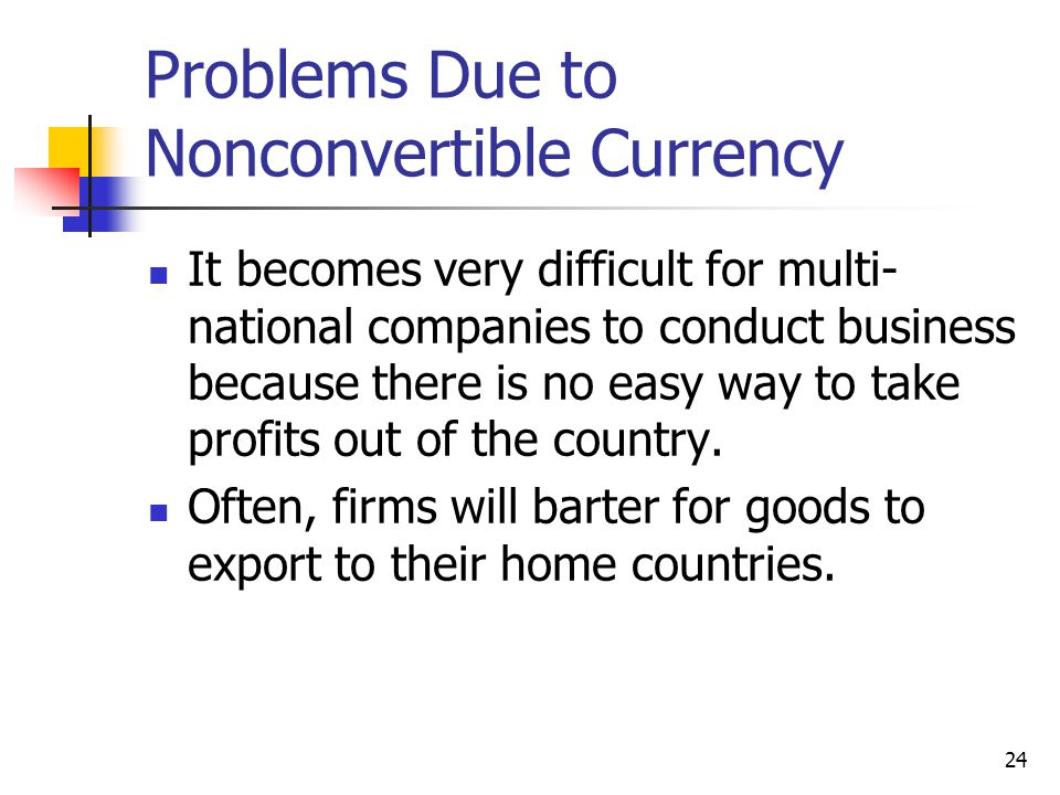 Problems Due to Nonconvertible Currency