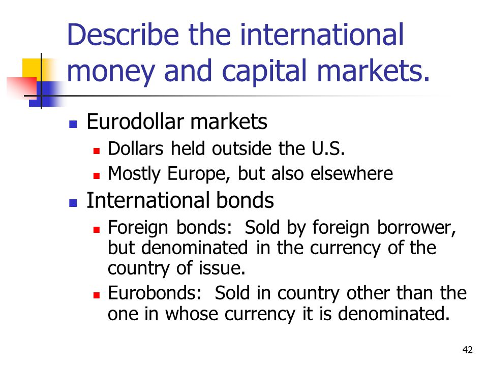 Describe the international money and capital markets.