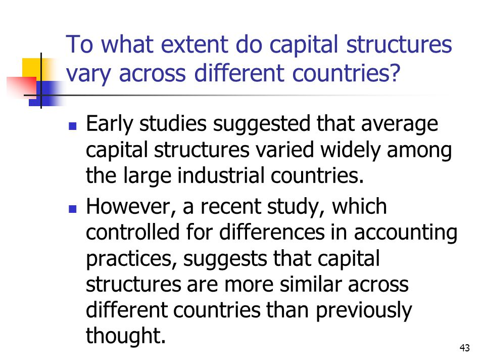 To what extent do capital structures vary across different countries