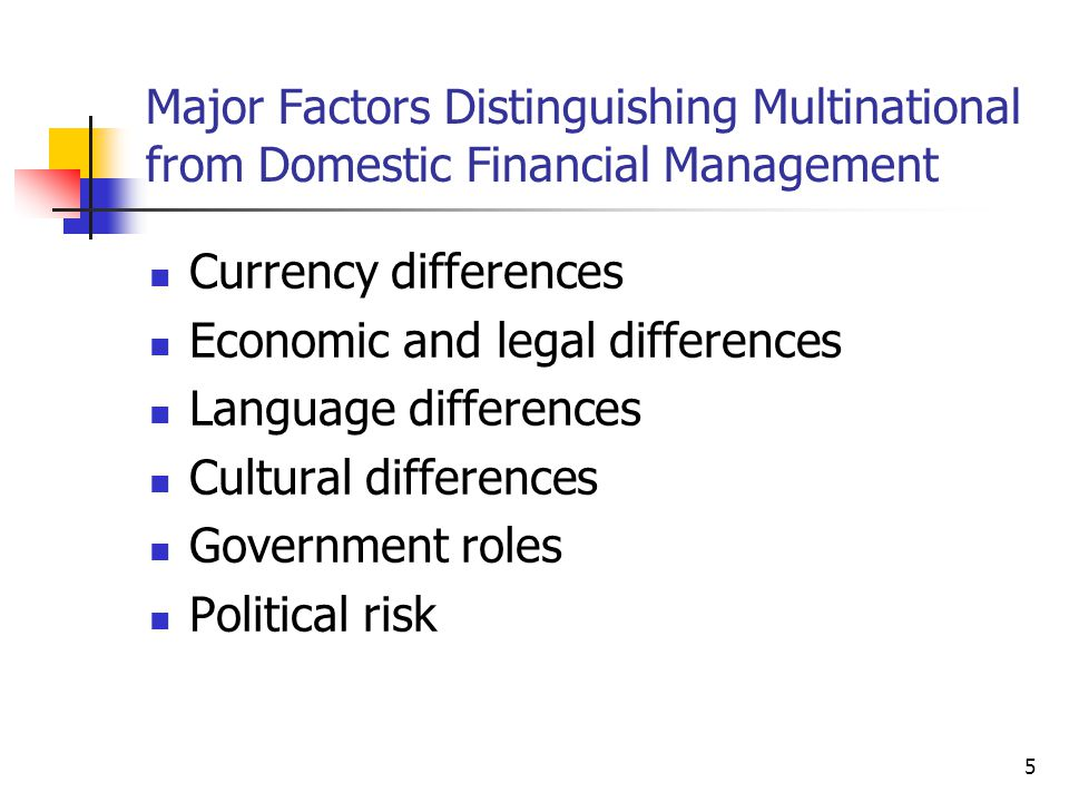 Major Factors Distinguishing Multinational from Domestic Financial Management