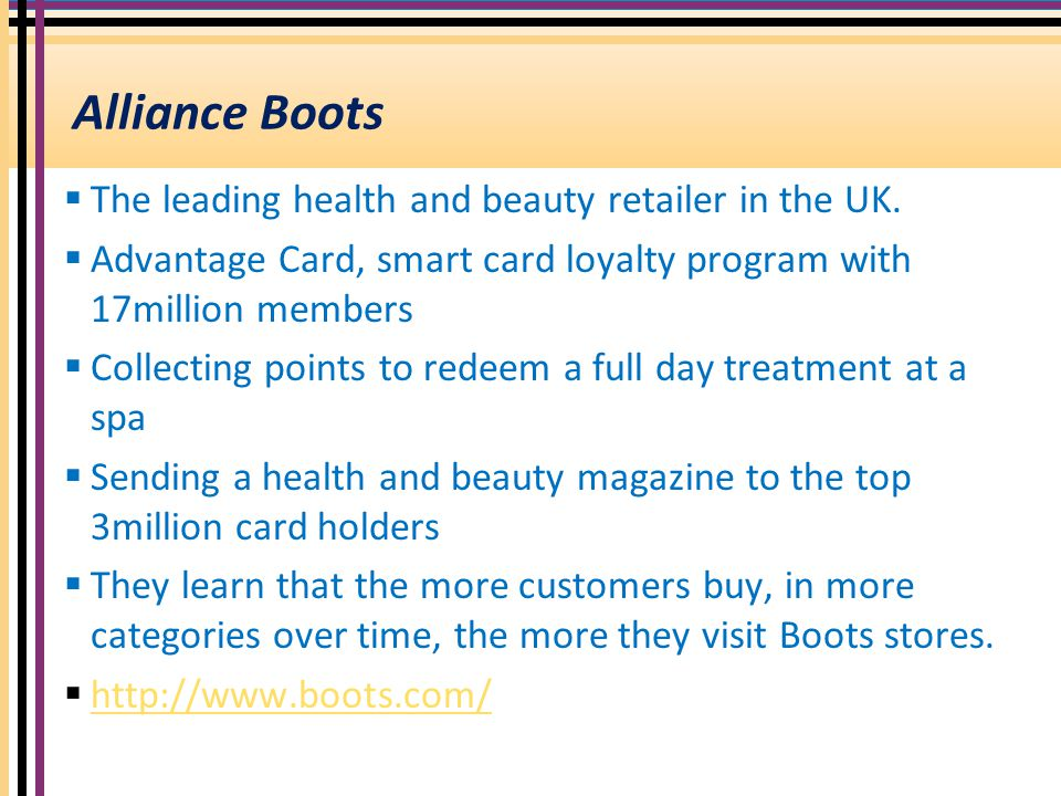 Alliance Boots The leading health and beauty retailer in the UK.