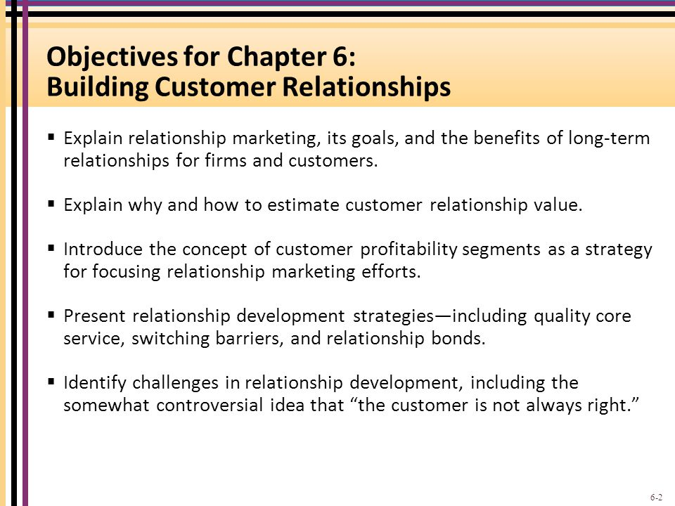 Objectives for Chapter 6: Building Customer Relationships