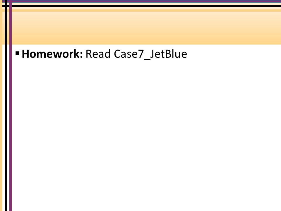 Homework: Read Case7_JetBlue