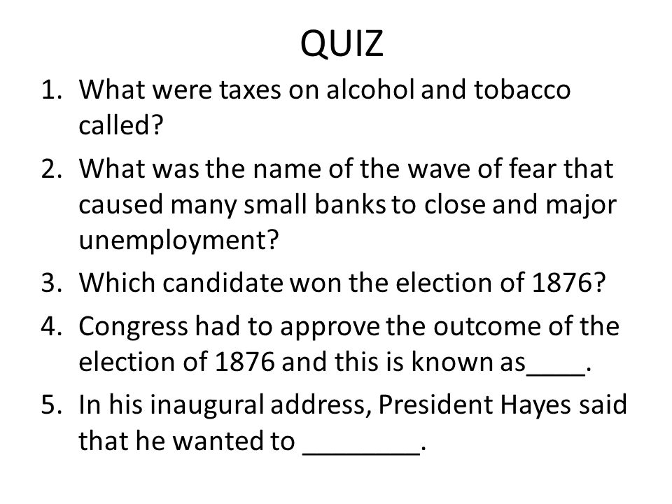 QUIZ What were taxes on alcohol and tobacco called
