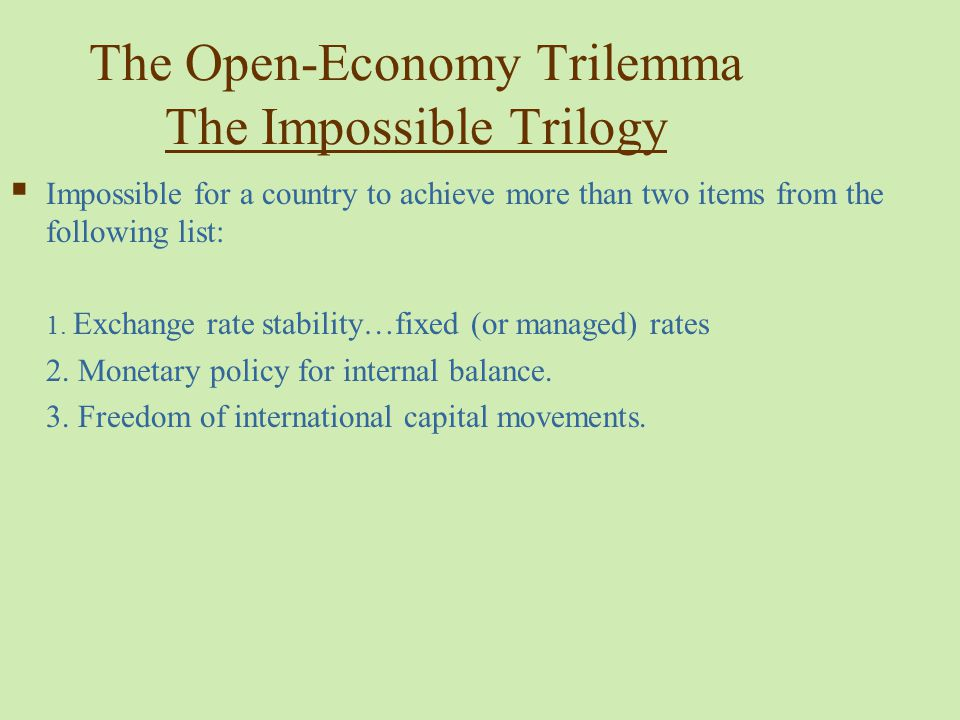 The Open-Economy Trilemma The Impossible Trilogy