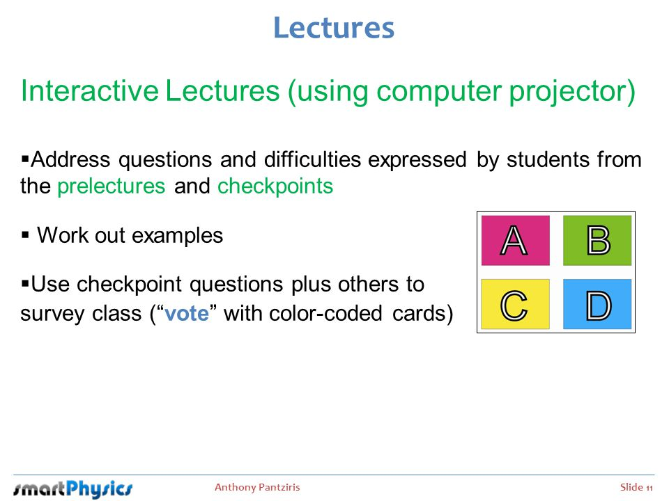 Lectures Interactive Lectures (using computer projector)
