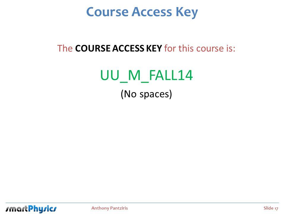 The COURSE ACCESS KEY for this course is: