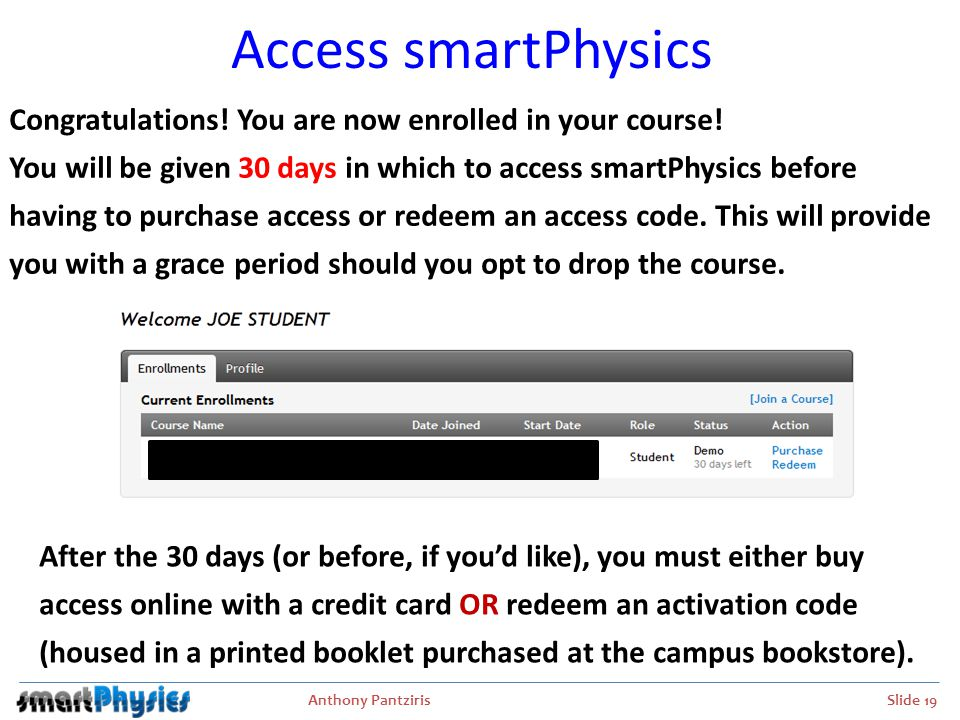 Access smartPhysics Congratulations! You are now enrolled in your course!