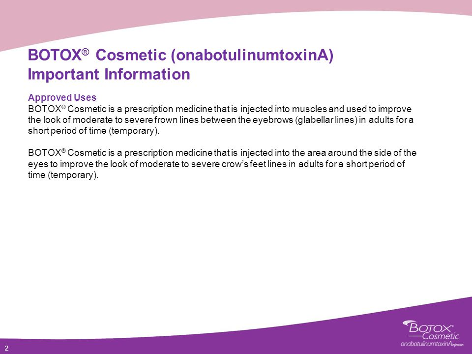 BOTOX® Cosmetic (onabotulinumtoxinA) Important Information