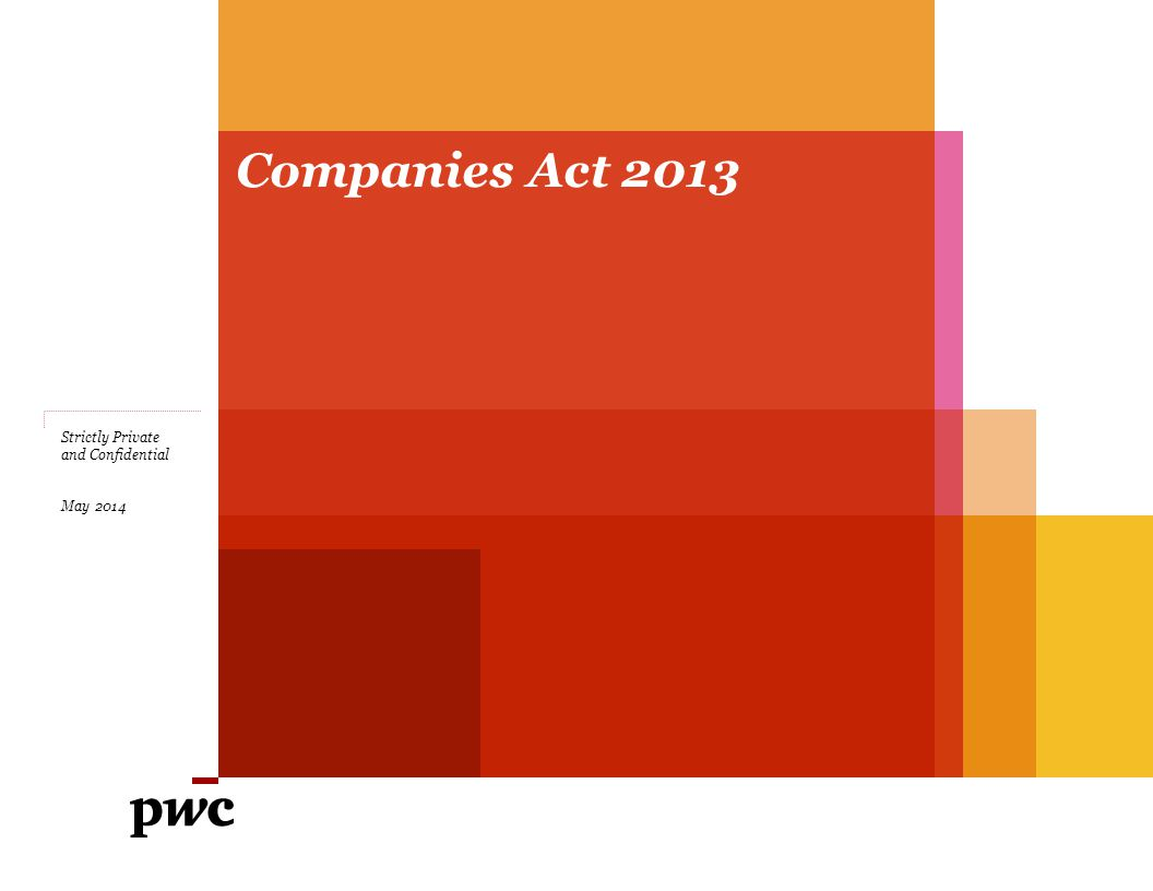 Companies Act 2013 Strictly Private and Confidential Draft May 2014