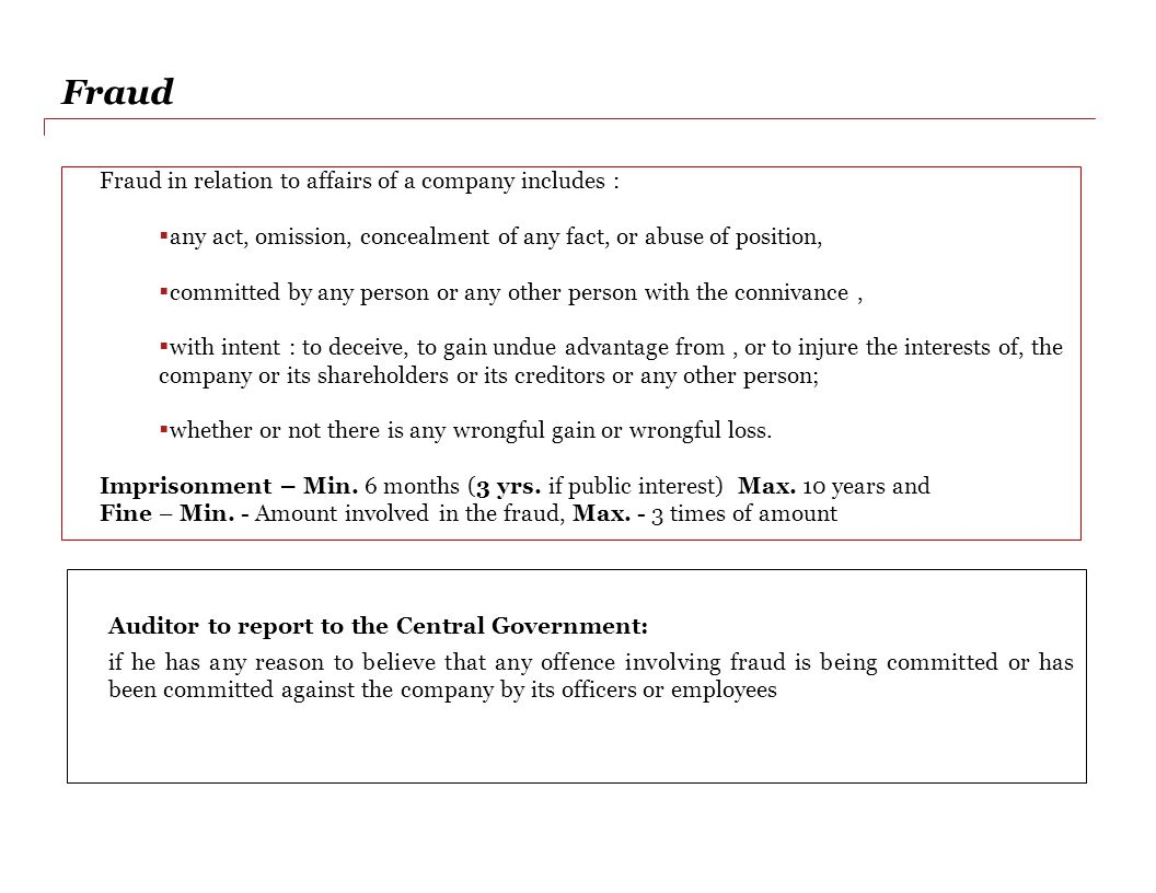 Fraud Fraud in relation to affairs of a company includes :
