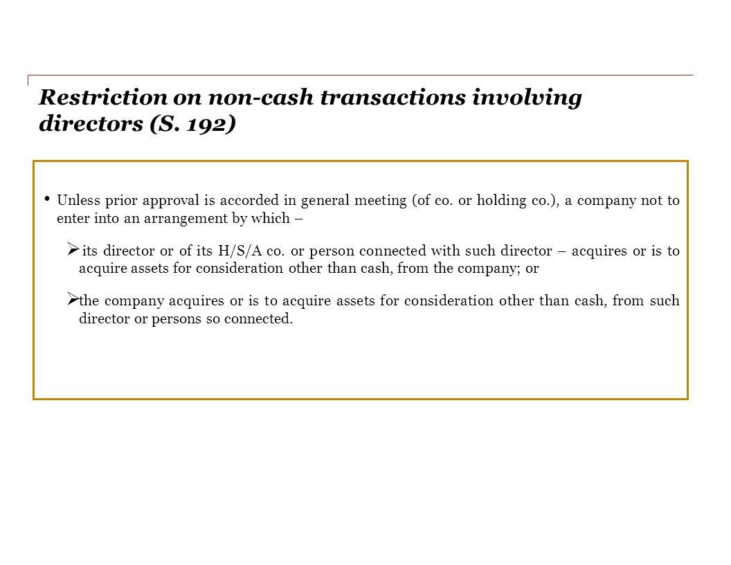 Restriction on non-cash transactions involving directors (S. 192)