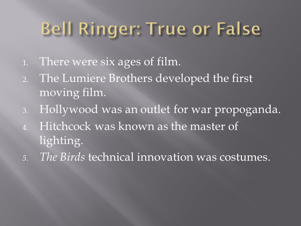Bell Ringer: True or False