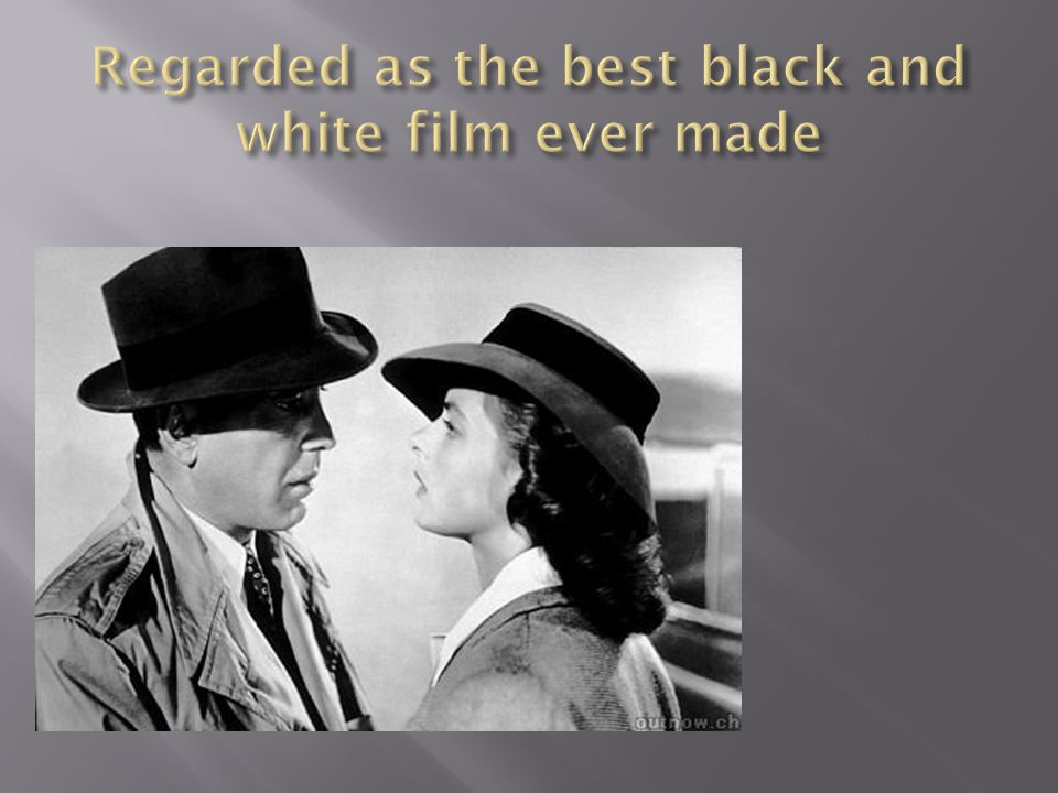 Regarded as the best black and white film ever made