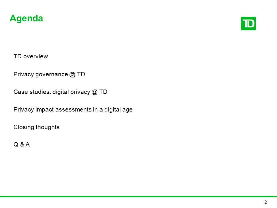 Agenda TD overview Privacy governance @ TD