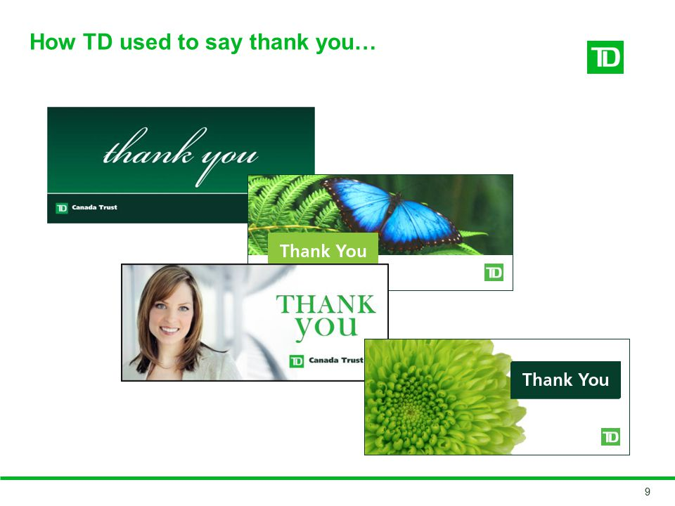 How TD used to say thank you…