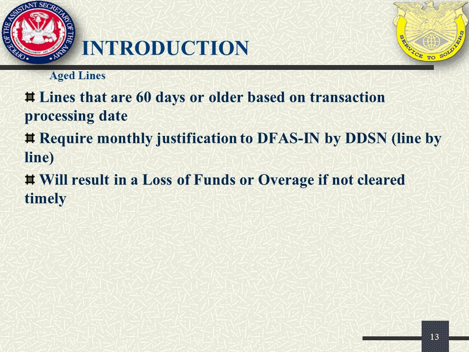 introduction Aged Lines. Lines that are 60 days or older based on transaction processing date.