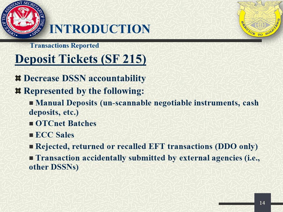 introduction Deposit Tickets (SF 215) Decrease DSSN accountability