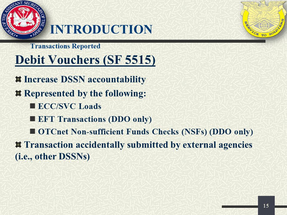 introduction Debit Vouchers (SF 5515) Increase DSSN accountability