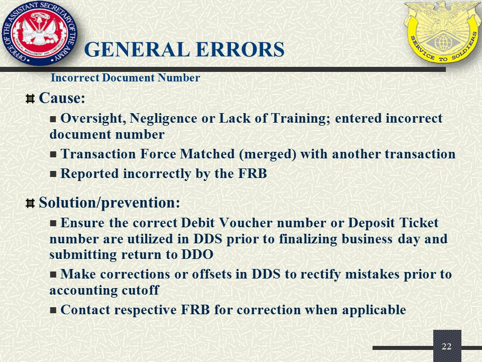 General Errors Incorrect Document Number. Cause: Oversight, Negligence or Lack of Training; entered incorrect document number.