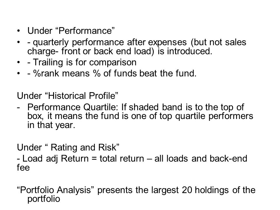 Under Performance - quarterly performance after expenses (but not sales charge- front or back end load) is introduced.