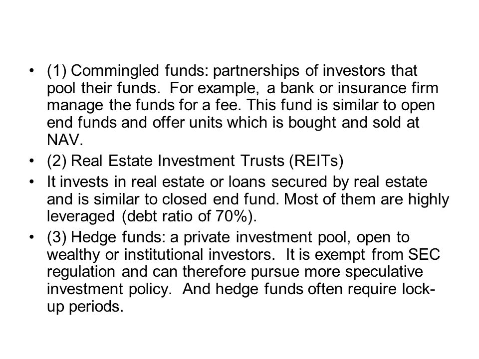 (1) Commingled funds: partnerships of investors that pool their funds