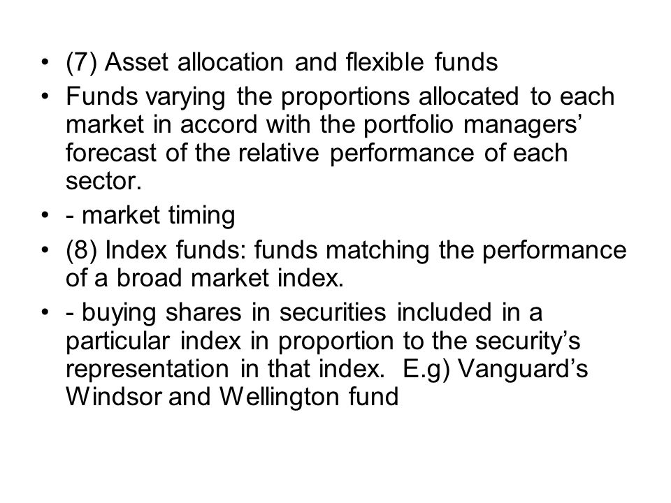 (7) Asset allocation and flexible funds