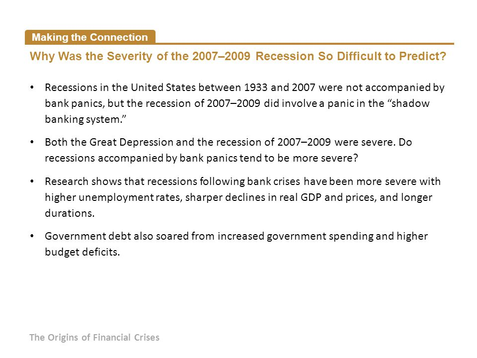 Making the Connection Why Was the Severity of the 2007–2009 Recession So Difficult to Predict